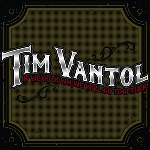 tim-vantol-if-we-go-down-we-will-go-together-artwork
